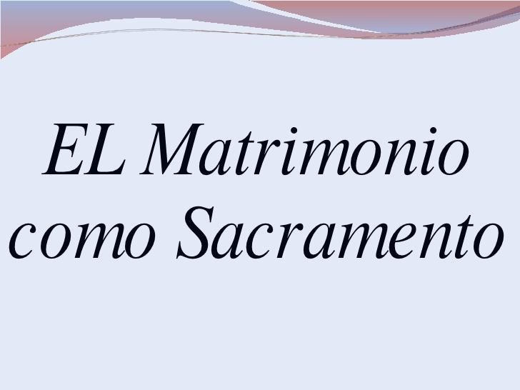 matrimonio-como-sacramento-1-728